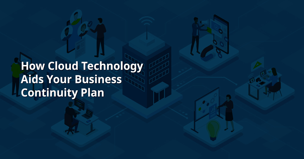 How Cloud Technology Aids Your Business Continuity Plan
