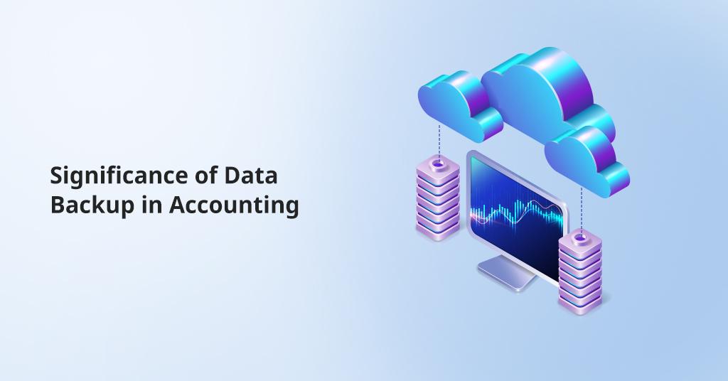 Accounting Data Backup Significance