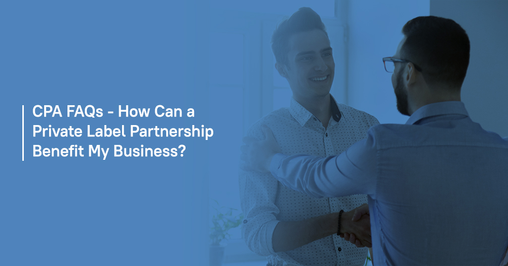 CPA FAQs How Can a Private Label Partnership Benefit My Business