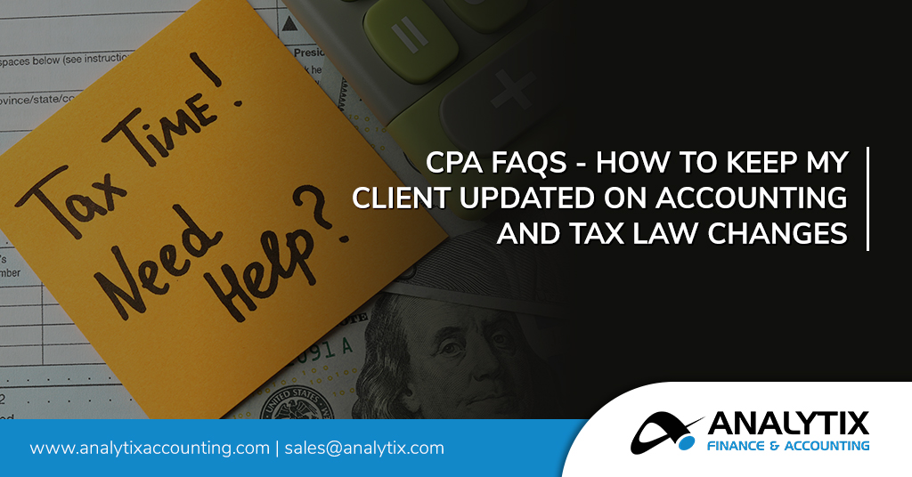 CPA FAQs - How to Keep My Client Updated on AccountingMB and Tax Law changes