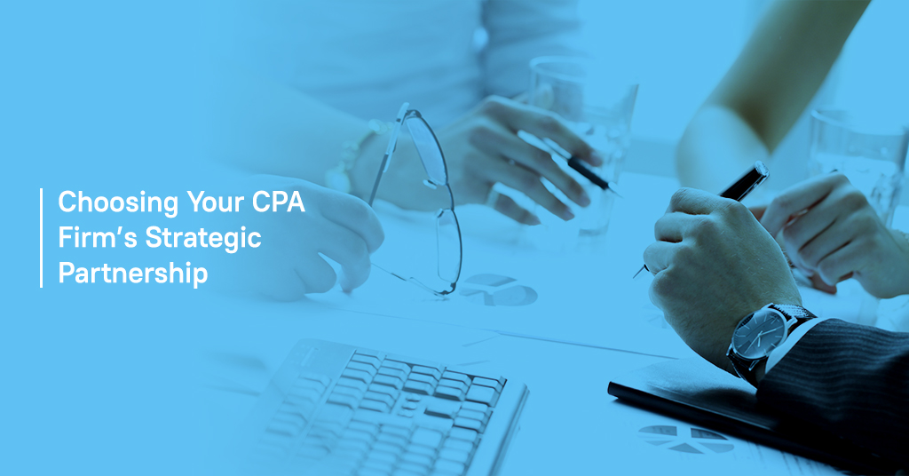 Choosing Your CPA Firms Strategic Partnership
