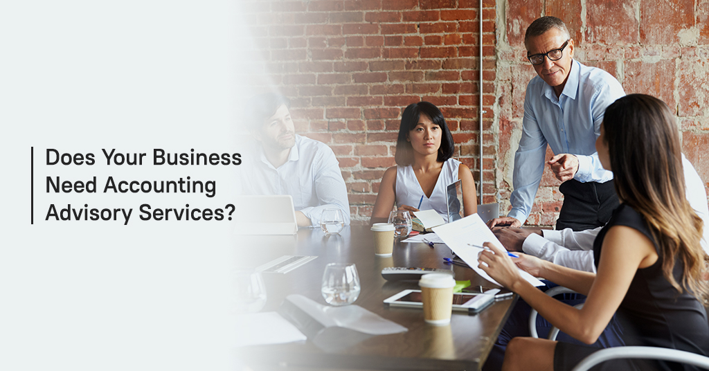 Does your business need accounting advisory services
