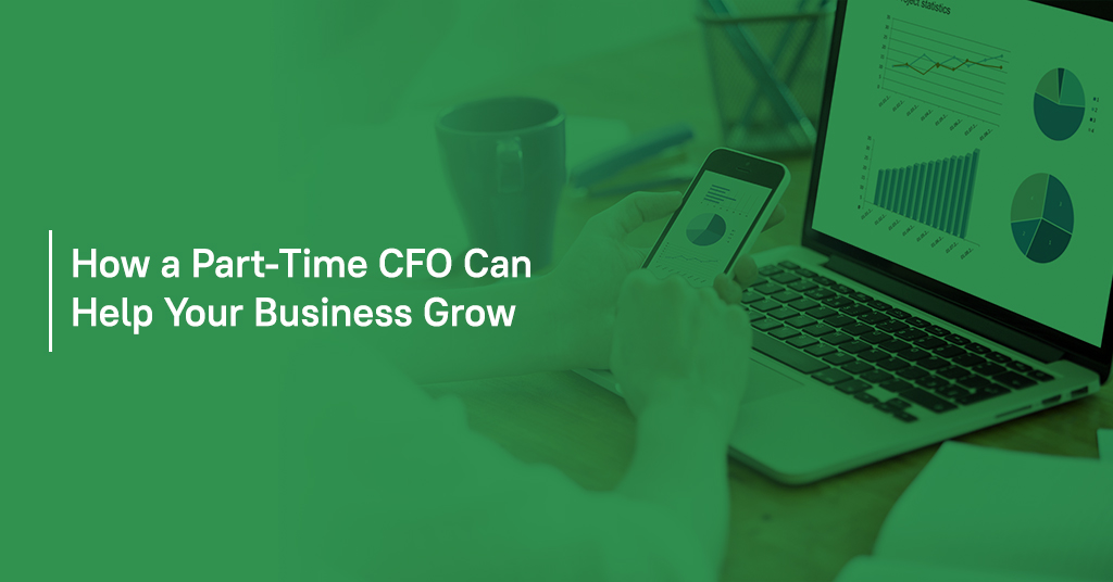 How a Part-Time CFO Can Help Your Business Grow