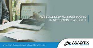 Five Bookkeeping Issues Solved by Not Doing It Yourself