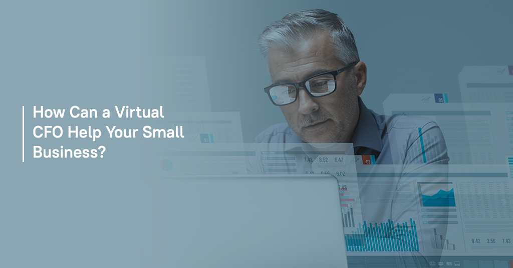 How Can a Virtual CFO Help Your Small Business