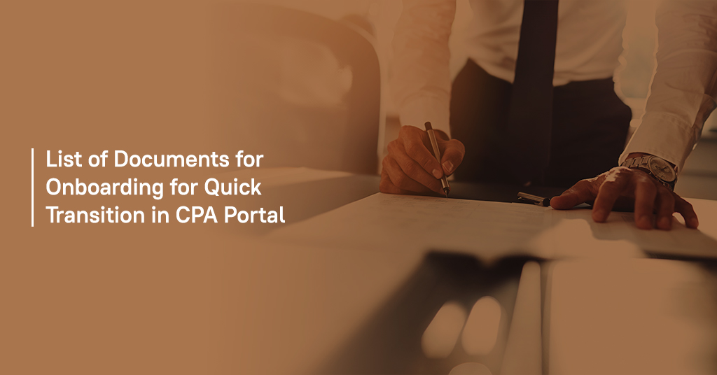 List of Documents for Onboarding for Quick Transition in CPA Portal