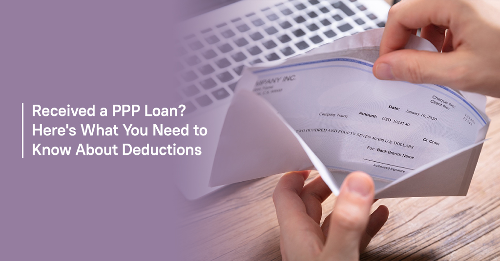 Received a PPP Loan? Here's What You Need to Know About Deductions
