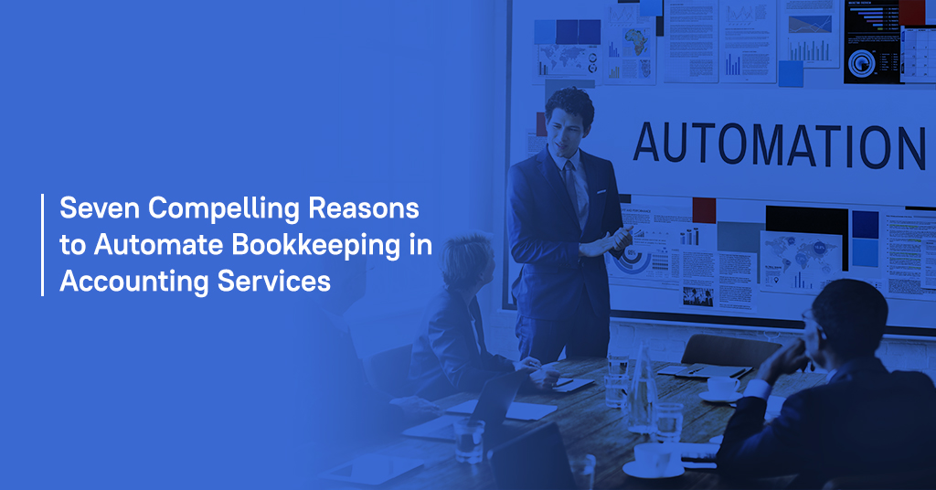 Seven-Compelling-Reasons-to-Automate-Bookkeeping