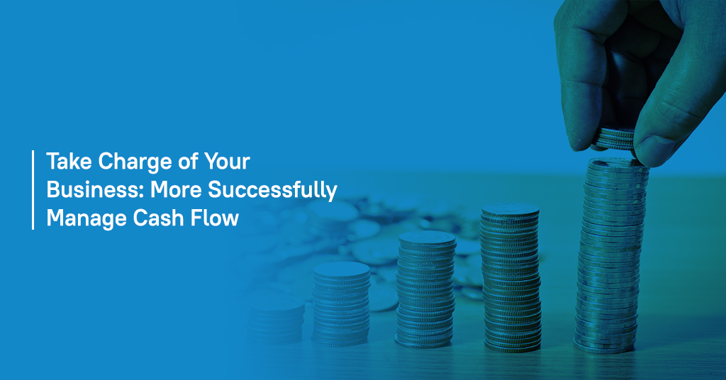 Take charge of your business with Better Cash Flow Management