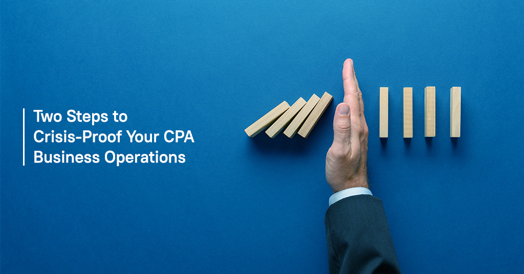 Two Steps to Crisis Proof Your CPA Business